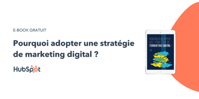 Pourquoi adopter une stratégie de marketing digitale ?