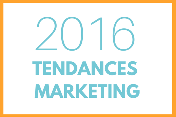 8_TENDANCES_MARKETING_EN_2016_1.png