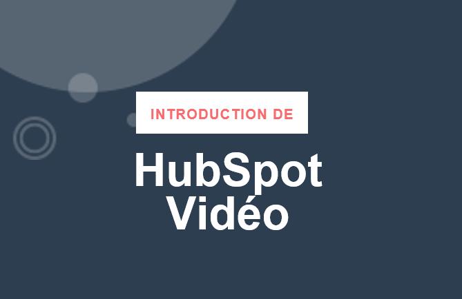 HubSpot passe à l'ère de la vidéo