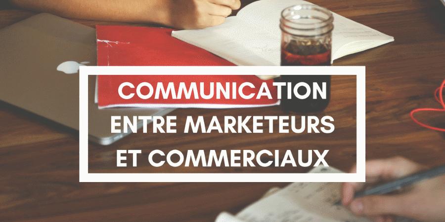 10 questions à poser pour améliorer la communication entre marketeurs et commerciaux