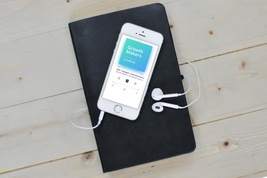 Growth Makers : le podcast pour accélérer sa start-up