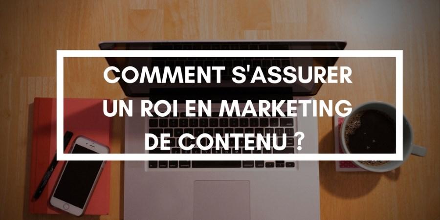 7 conseils pour assurer un retour sur investissement en marketing de contenu