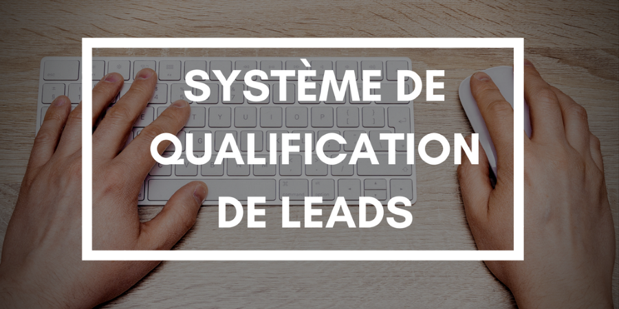 Syteme_qualification_leads.png