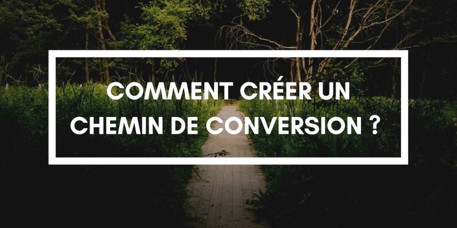 Génération de leads: Comment créer un chemin de conversion ?