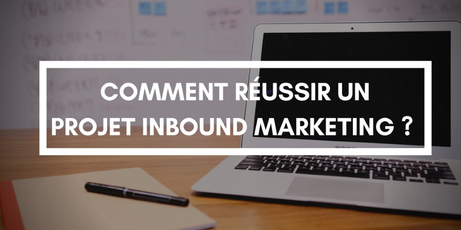 Guide : Comment mettre en place un projet inbound marketing ?